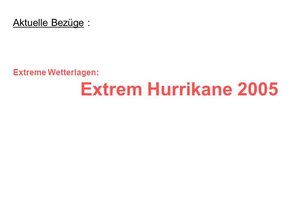 Aktuelle Bezüge : Extreme Wetterlagen: Extrem Hurrikane 2005