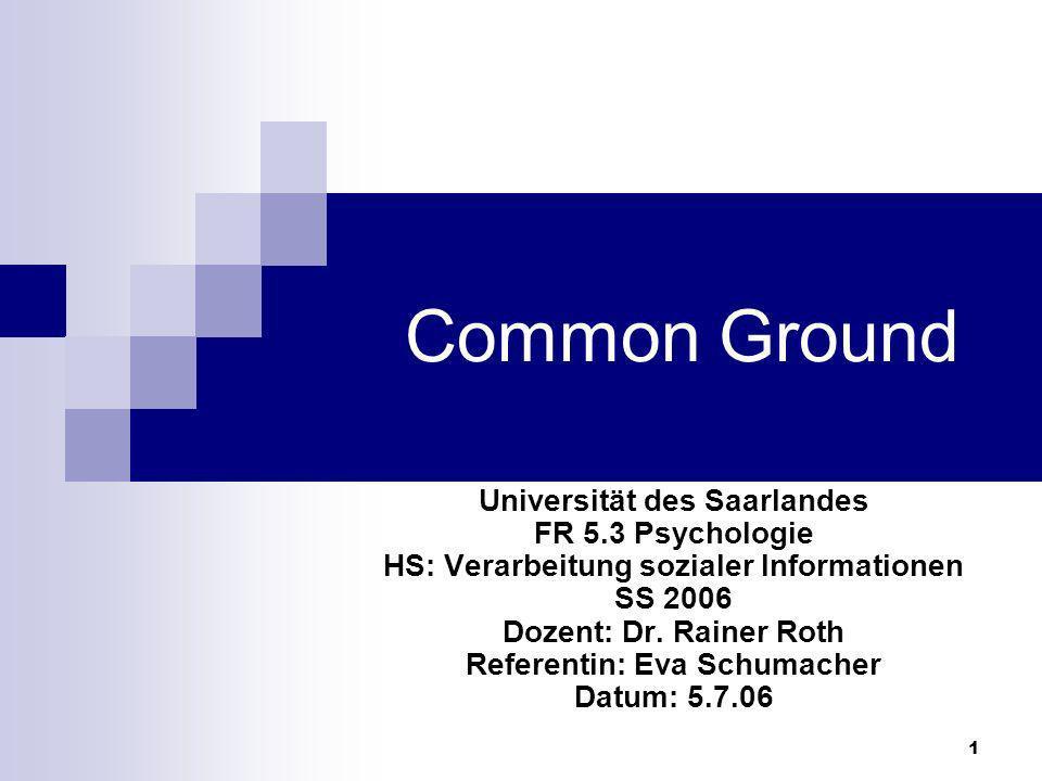 Common Ground Universität des Saarlandes FR 5.3 Psychologie