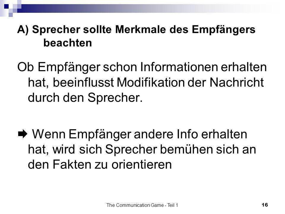 A) Sprecher sollte Merkmale des Empfängers beachten