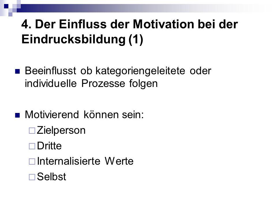 4. Der Einfluss der Motivation bei der Eindrucksbildung (1)