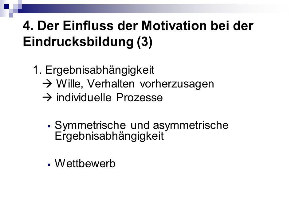 4. Der Einfluss der Motivation bei der Eindrucksbildung (3)