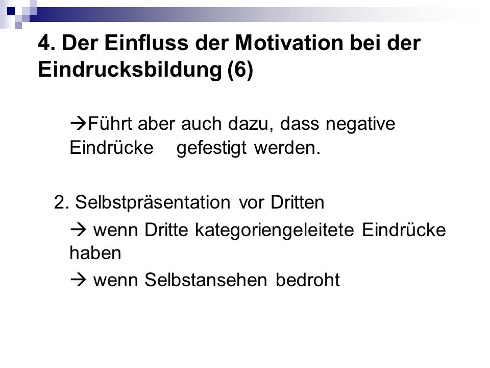 4. Der Einfluss der Motivation bei der Eindrucksbildung (6)