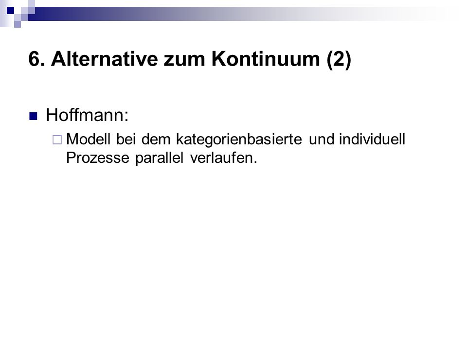 6. Alternative zum Kontinuum (2)
