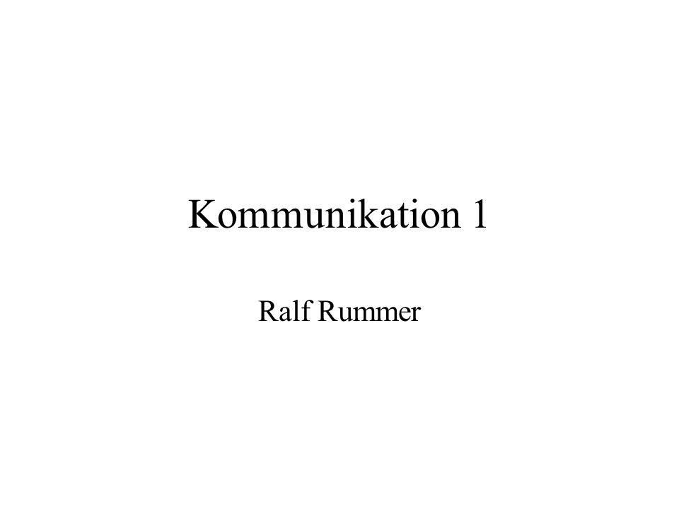 Kommunikation 1 Ralf Rummer