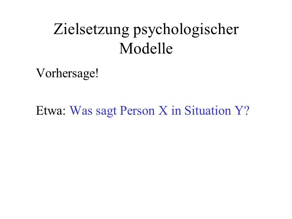 Zielsetzung psychologischer Modelle
