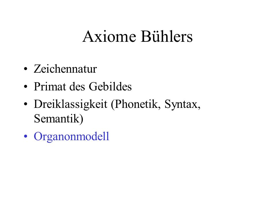 Axiome Bühlers Zeichennatur Primat des Gebildes