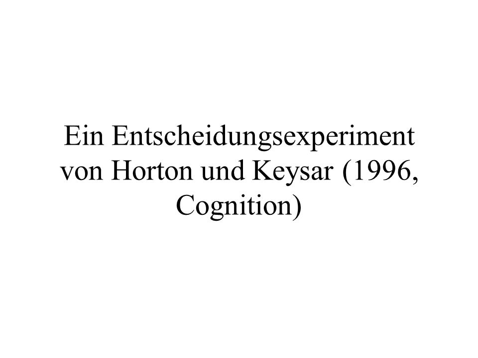 Ein Entscheidungsexperiment von Horton und Keysar (1996, Cognition)