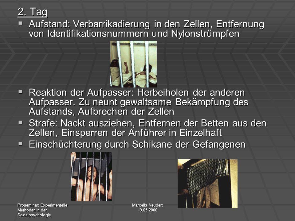 2. Tag Aufstand: Verbarrikadierung in den Zellen, Entfernung von Identifikationsnummern und Nylonstrümpfen.