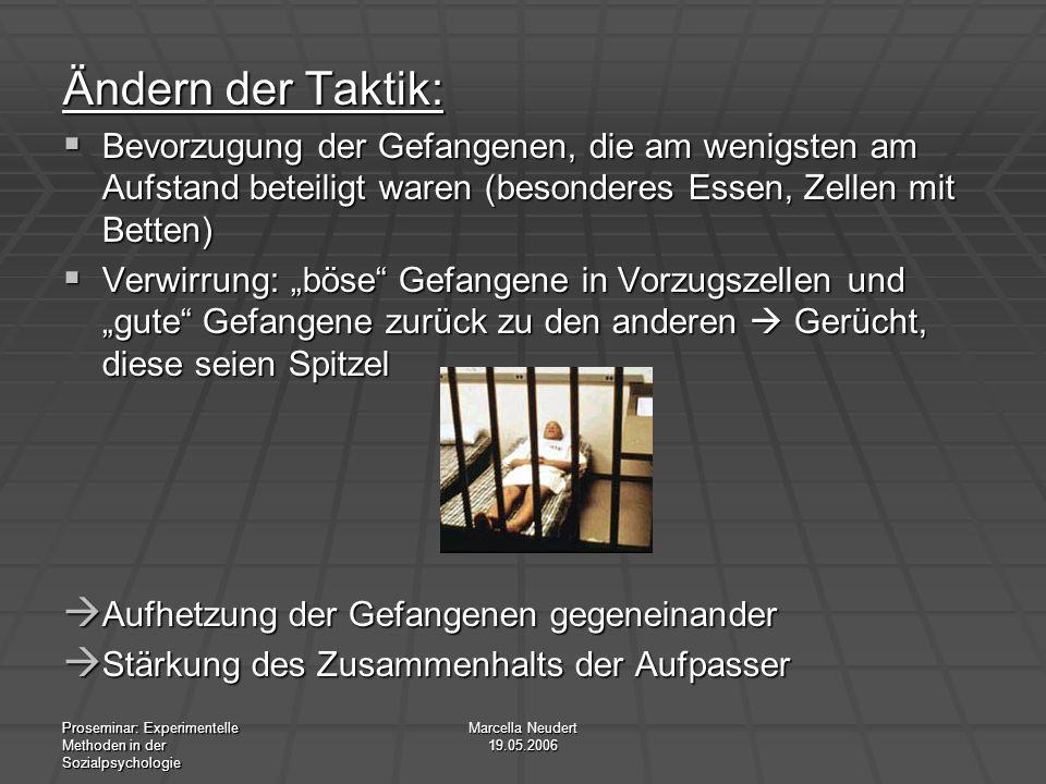 Ändern der Taktik:Bevorzugung der Gefangenen, die am wenigsten am Aufstand beteiligt waren (besonderes Essen, Zellen mit Betten)