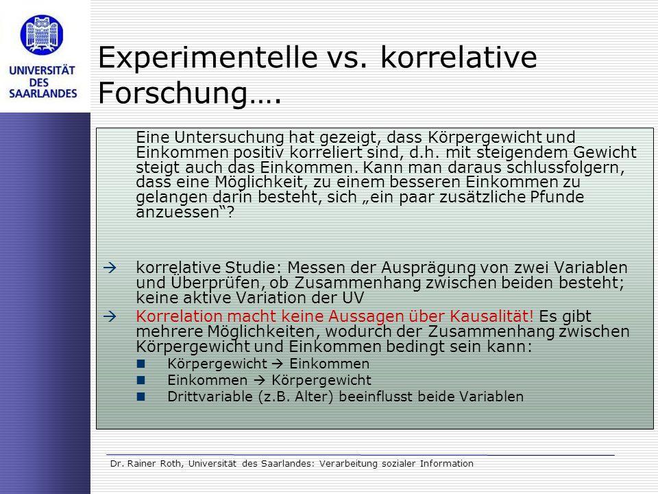 Experimentelle vs. korrelative Forschung….
