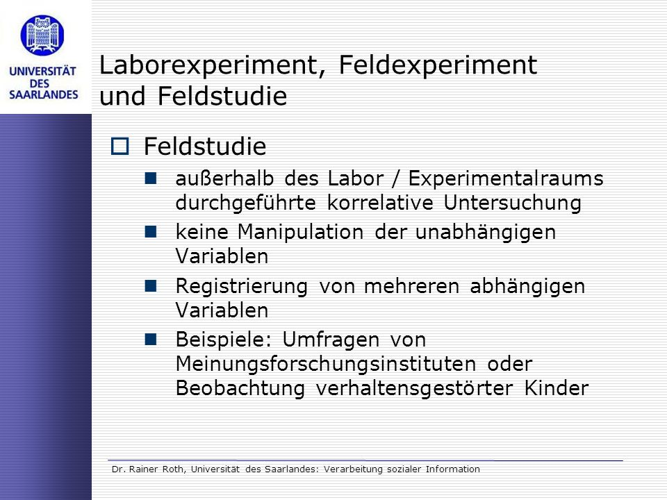 Laborexperiment, Feldexperiment und Feldstudie