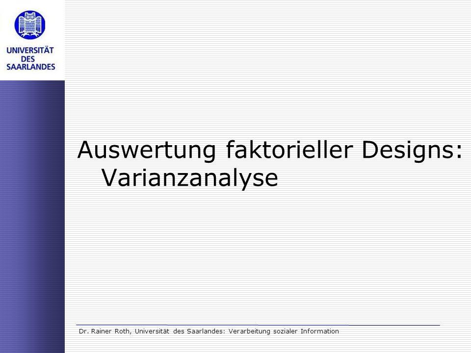 Auswertung faktorieller Designs: Varianzanalyse