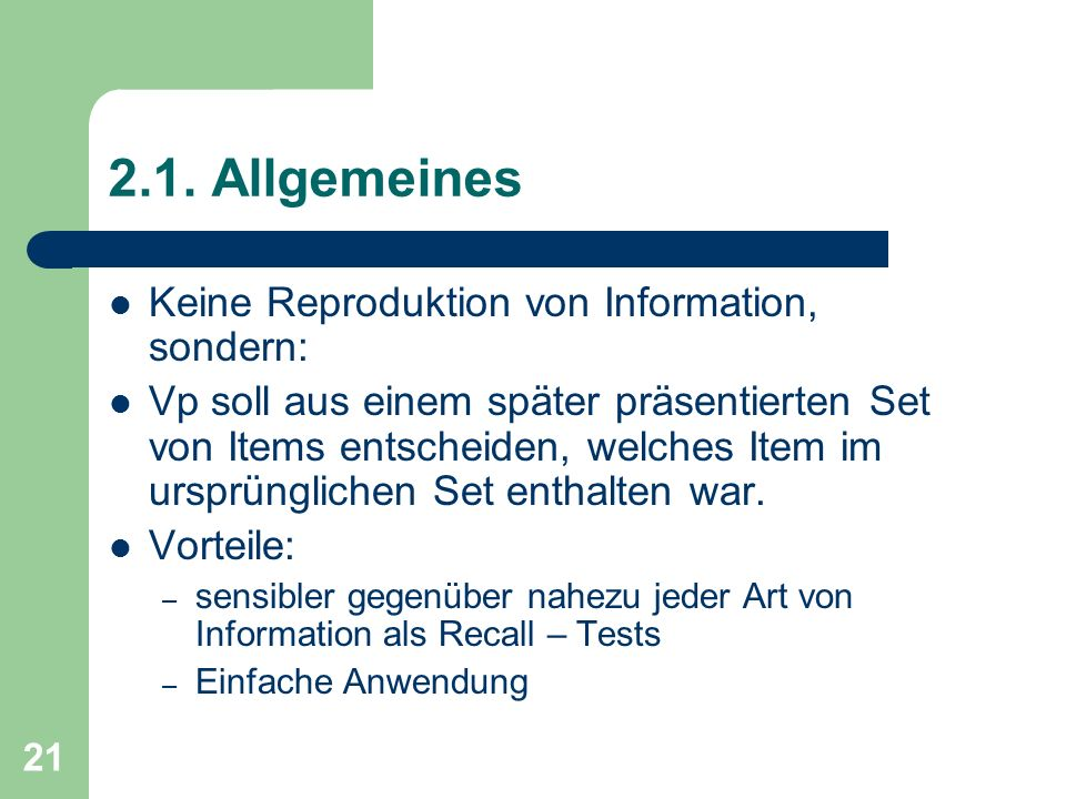 2.1. Allgemeines Keine Reproduktion von Information, sondern:
