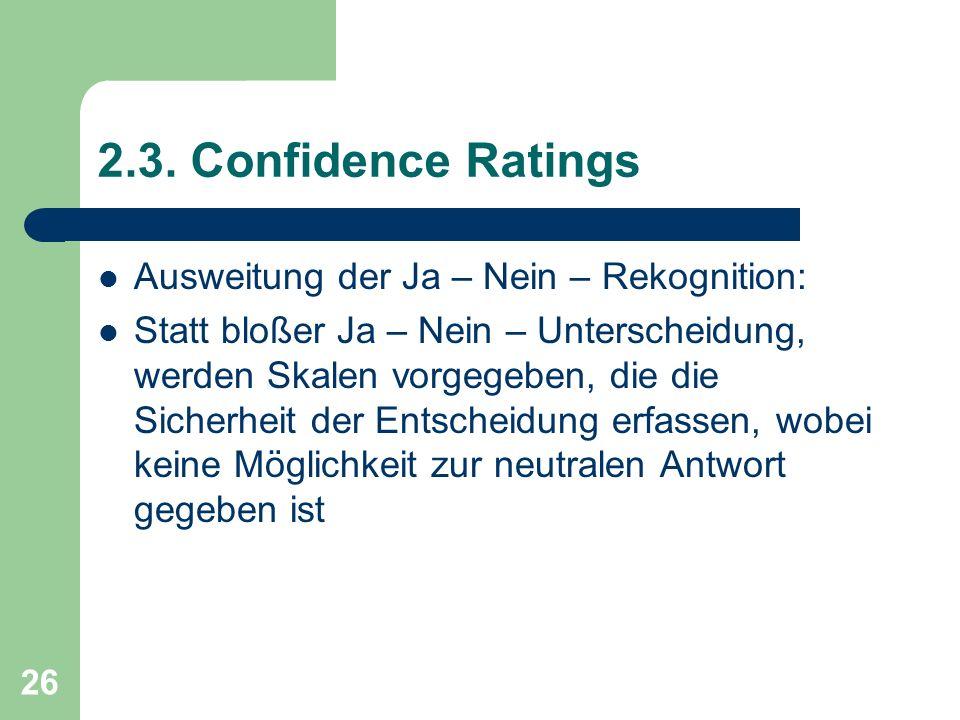 2.3. Confidence Ratings Ausweitung der Ja – Nein – Rekognition:
