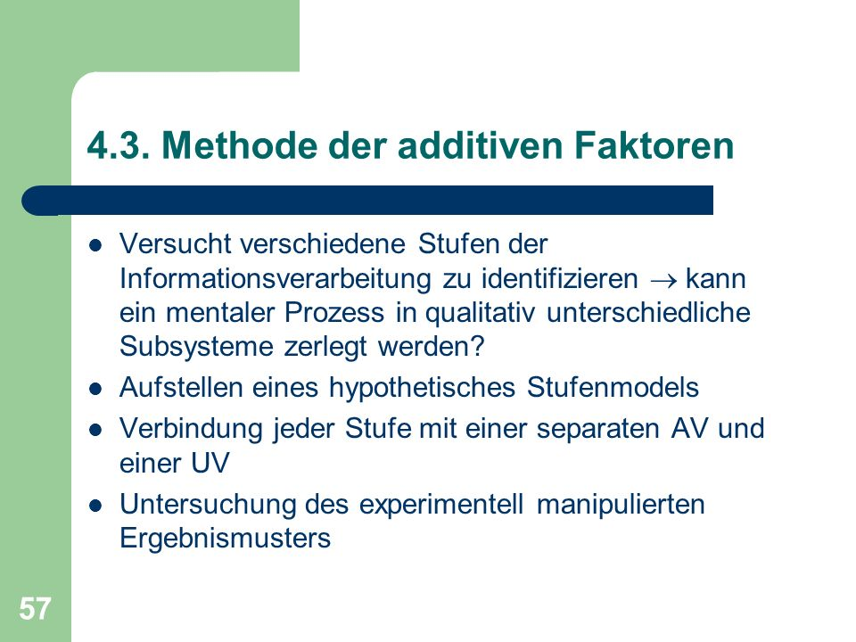 4.3. Methode der additiven Faktoren