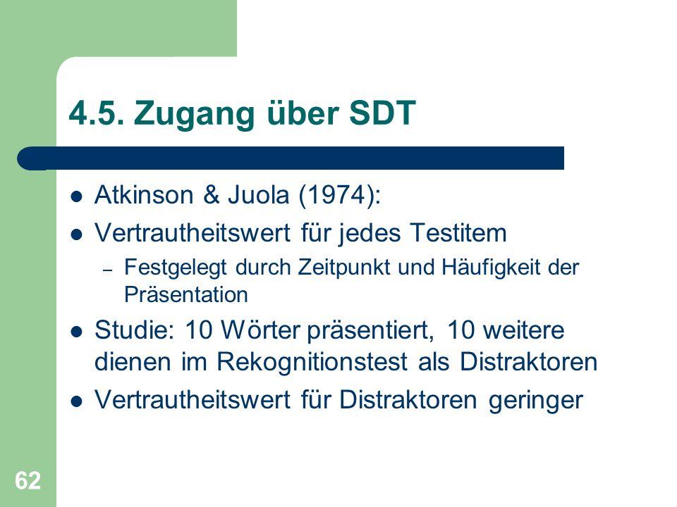 4.5. Zugang über SDT Atkinson & Juola (1974):
