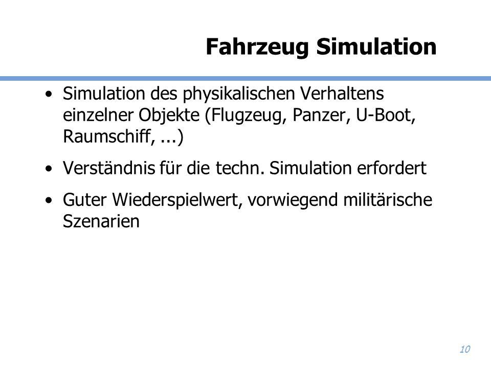 Fahrzeug Simulation Simulation des physikalischen Verhaltens einzelner Objekte (Flugzeug, Panzer, U-Boot, Raumschiff, ...)