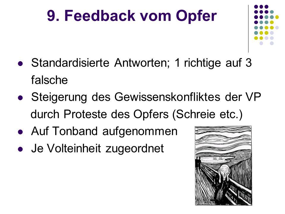 9. Feedback vom Opfer Standardisierte Antworten; 1 richtige auf 3