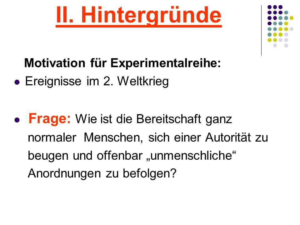 II. Hintergründe Motivation für Experimentalreihe: