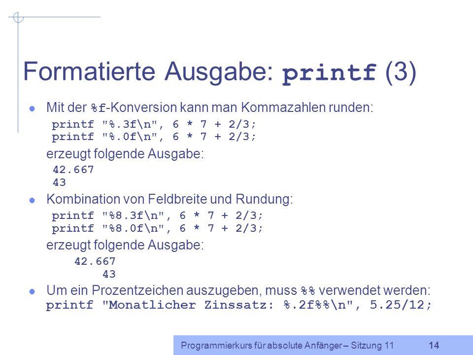 Formatierte Ausgabe: printf (3)