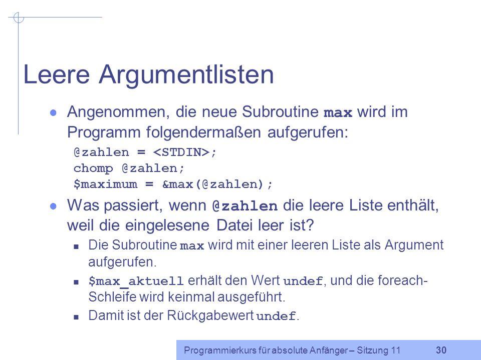 Leere ArgumentlistenAngenommen, die neue Subroutine max wird im Programm folgendermaßen aufgerufen: