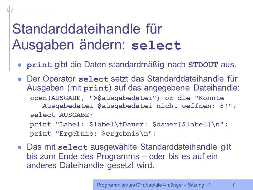 Standarddateihandle für Ausgaben ändern: select