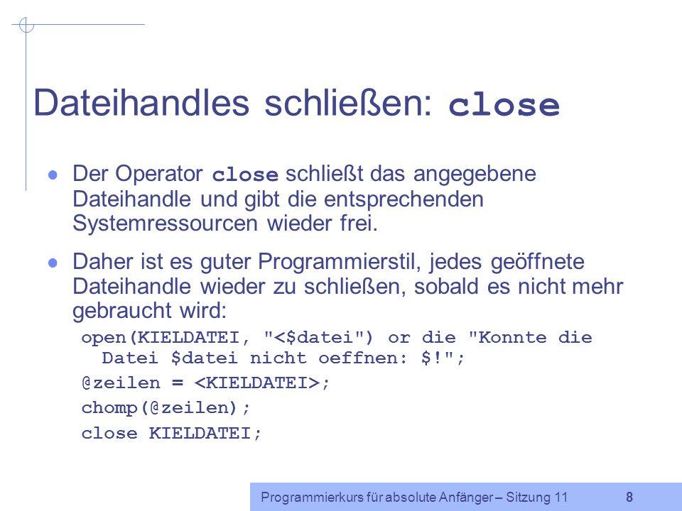 Dateihandles schließen: close