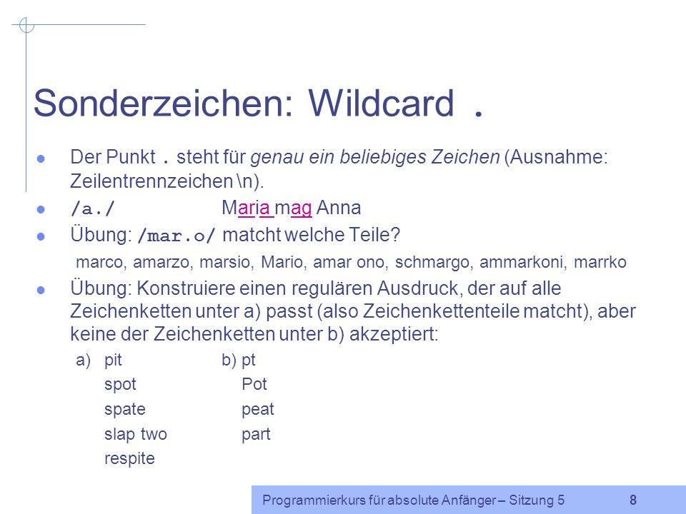 Sonderzeichen: Wildcard .