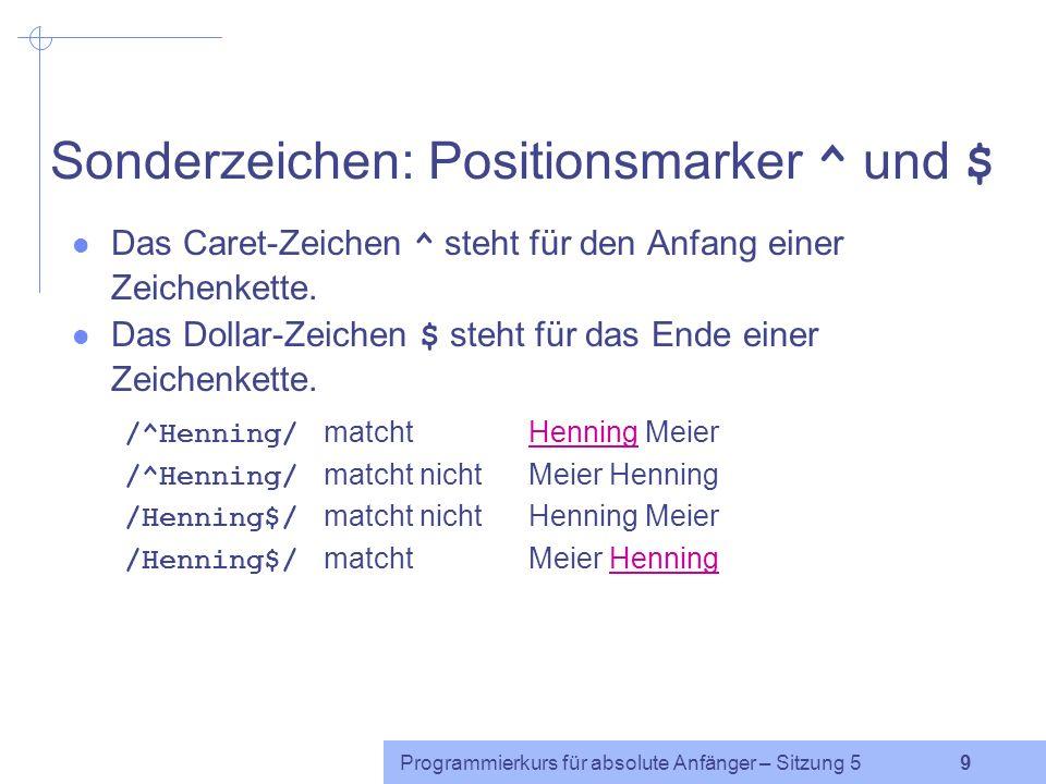 Sonderzeichen: Positionsmarker ^ und $