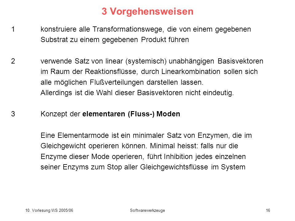 3 Vorgehensweisen1 konstruiere alle Transformationswege, die von einem gegebenen Substrat zu einem gegebenen Produkt führen.