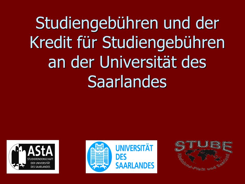 Studiengebühren und der Kredit für Studiengebühren an der Universität des Saarlandes