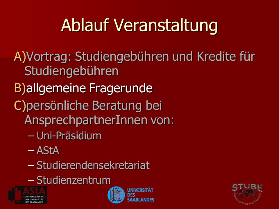 Ablauf Veranstaltung Vortrag: Studiengebühren und Kredite für Studiengebühren. allgemeine Fragerunde.