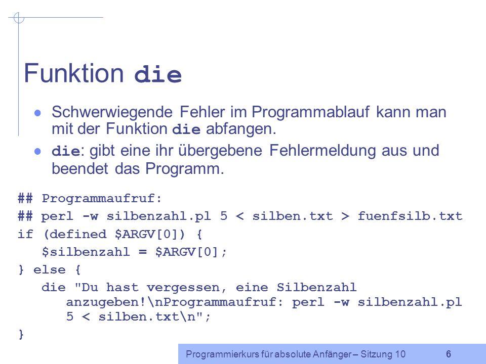 Funktion die Schwerwiegende Fehler im Programmablauf kann man mit der Funktion die abfangen.