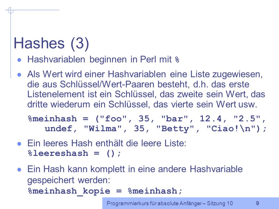 Hashes (3) Hashvariablen beginnen in Perl mit %