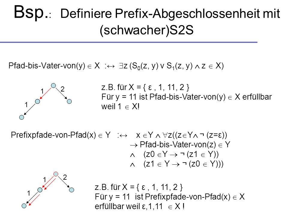 Bsp.: Definiere Prefix-Abgeschlossenheit mit (schwacher)S2S
