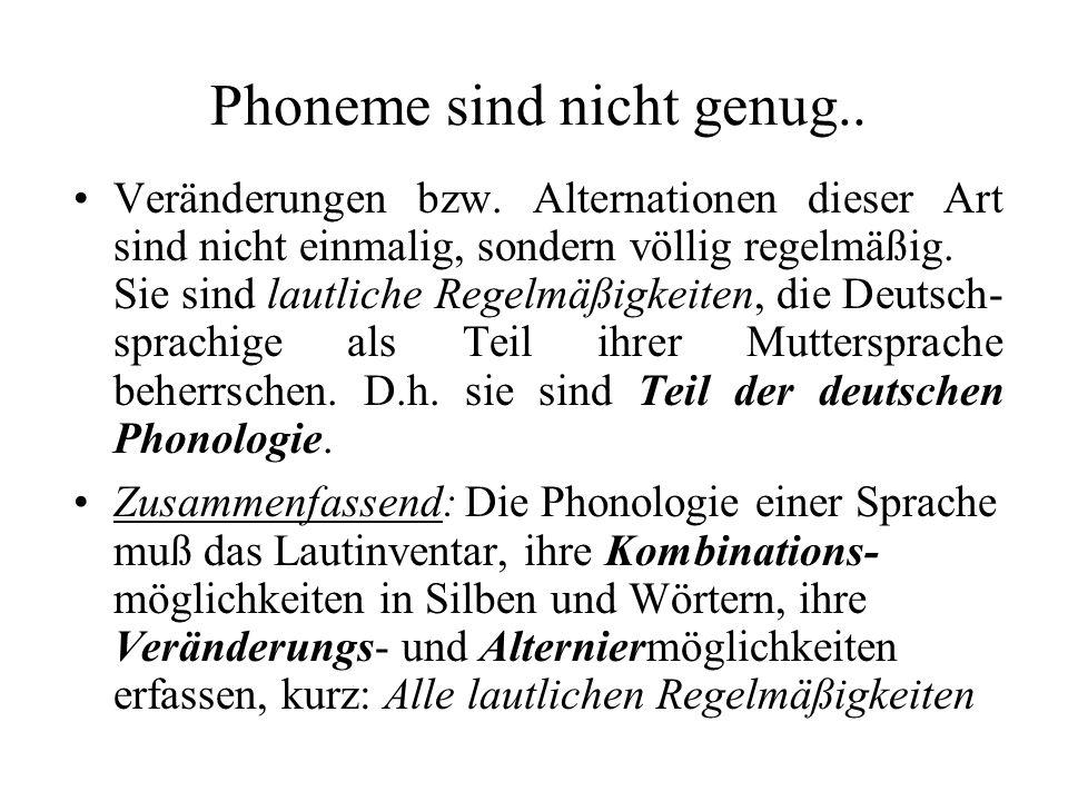 Phoneme sind nicht genug..