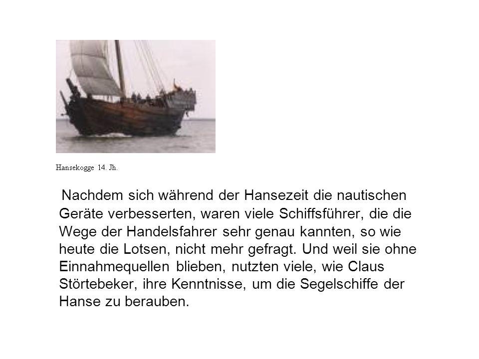 Nachdem sich während der Hansezeit die nautischen Geräte verbesserten, waren viele Schiffsführer, die die Wege der Handelsfahrer sehr genau kannten, so wie heute die Lotsen, nicht mehr gefragt.