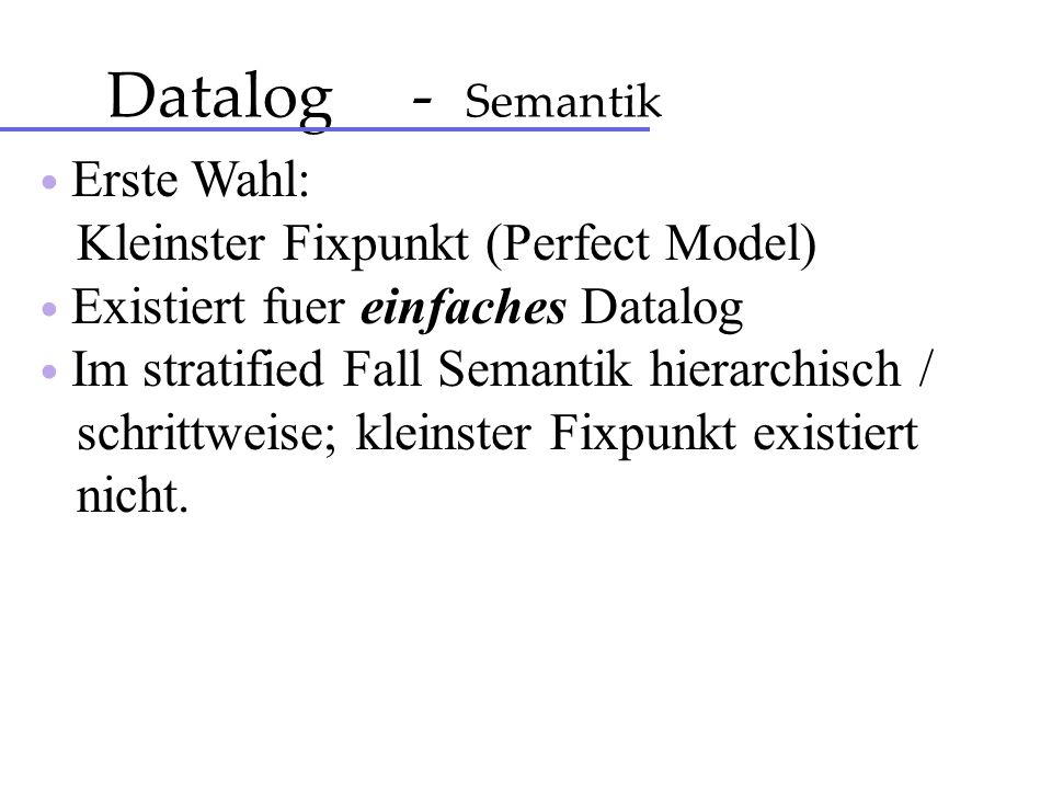 Datalog - Semantik Kleinster Fixpunkt (Perfect Model)