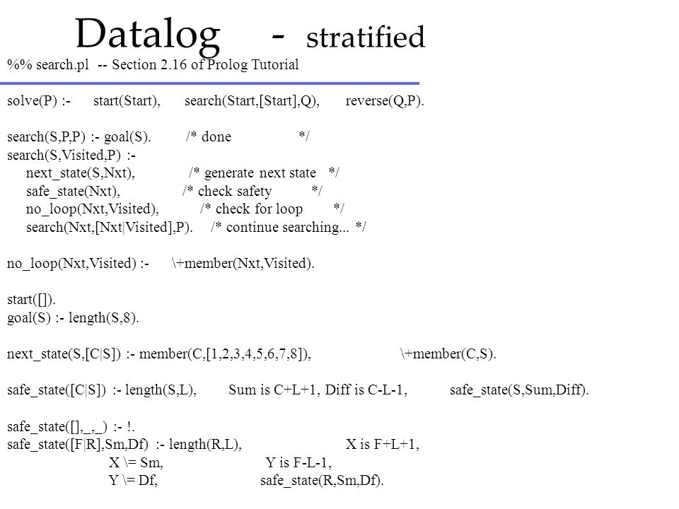 Datalog - stratified %% search.pl -- Section 2.16 of Prolog Tutorial
