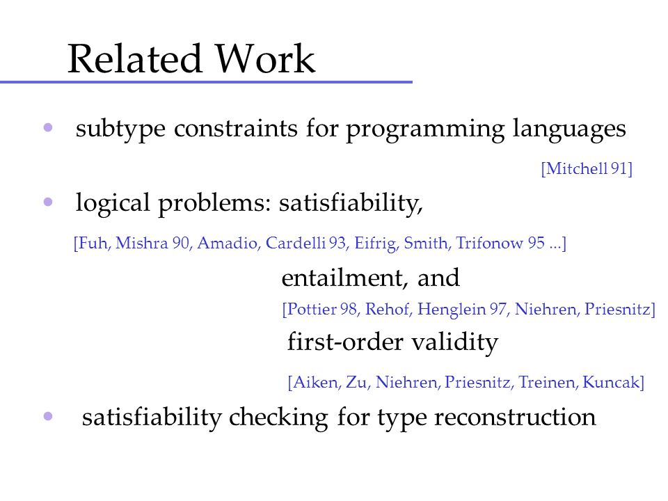 Related Work • subtype constraints for programming languages