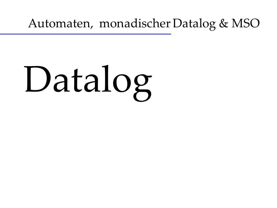 Automaten, monadischer Datalog & MSO