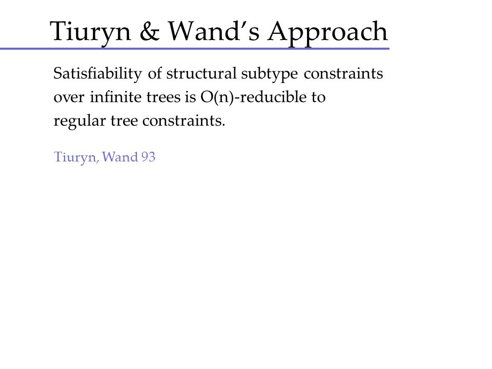Tiuryn & Wand's Approach
