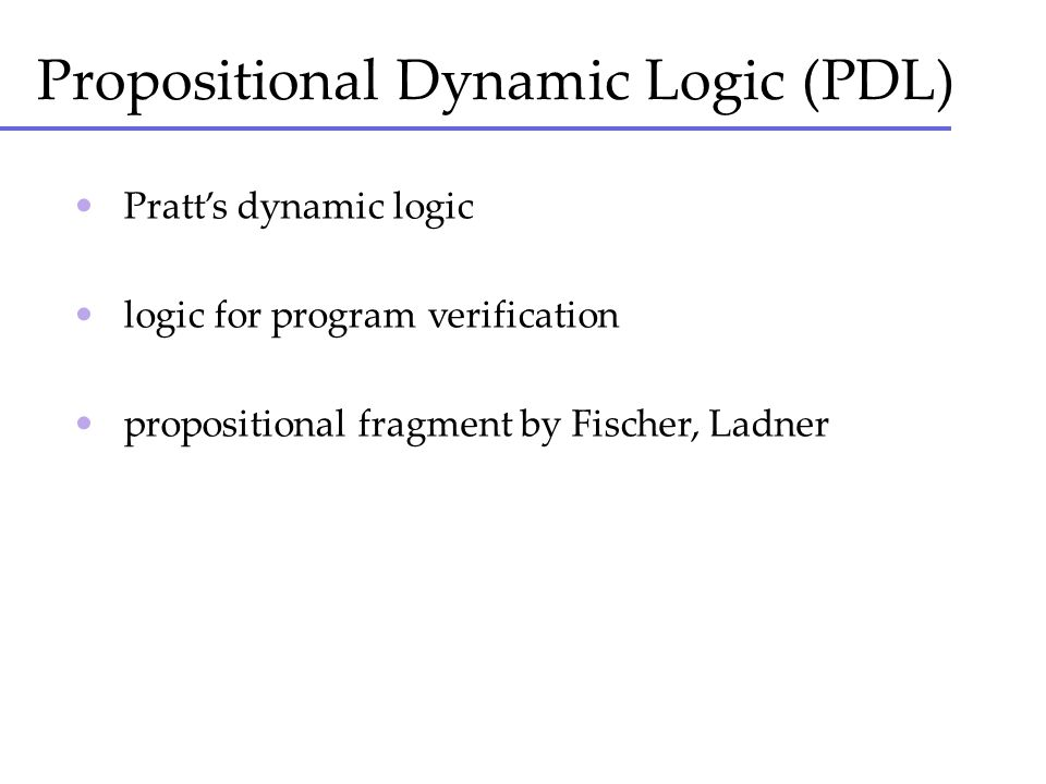 Propositional Dynamic Logic (PDL)
