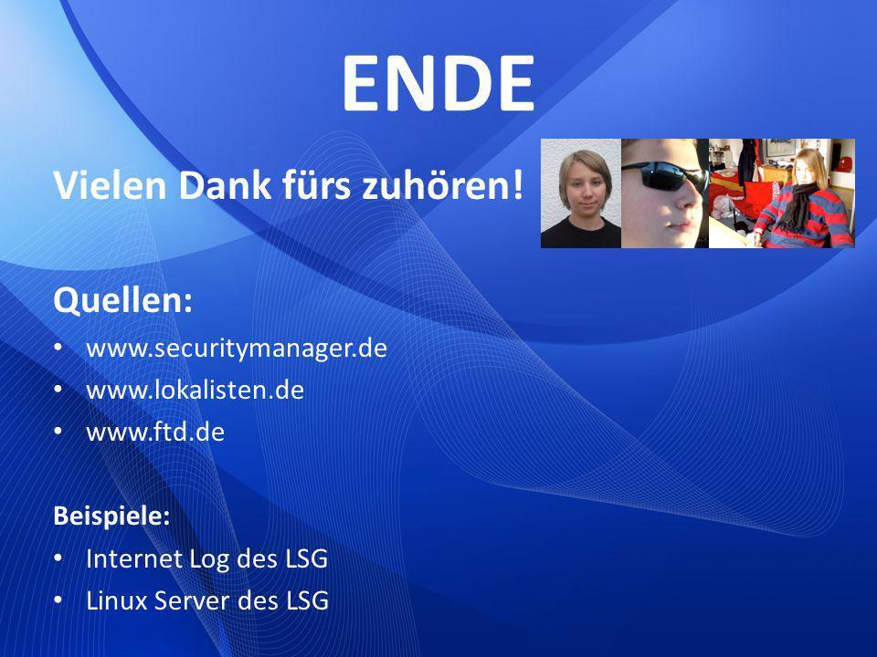 ENDE Vielen Dank fürs zuhören! Quellen: www.securitymanager.de