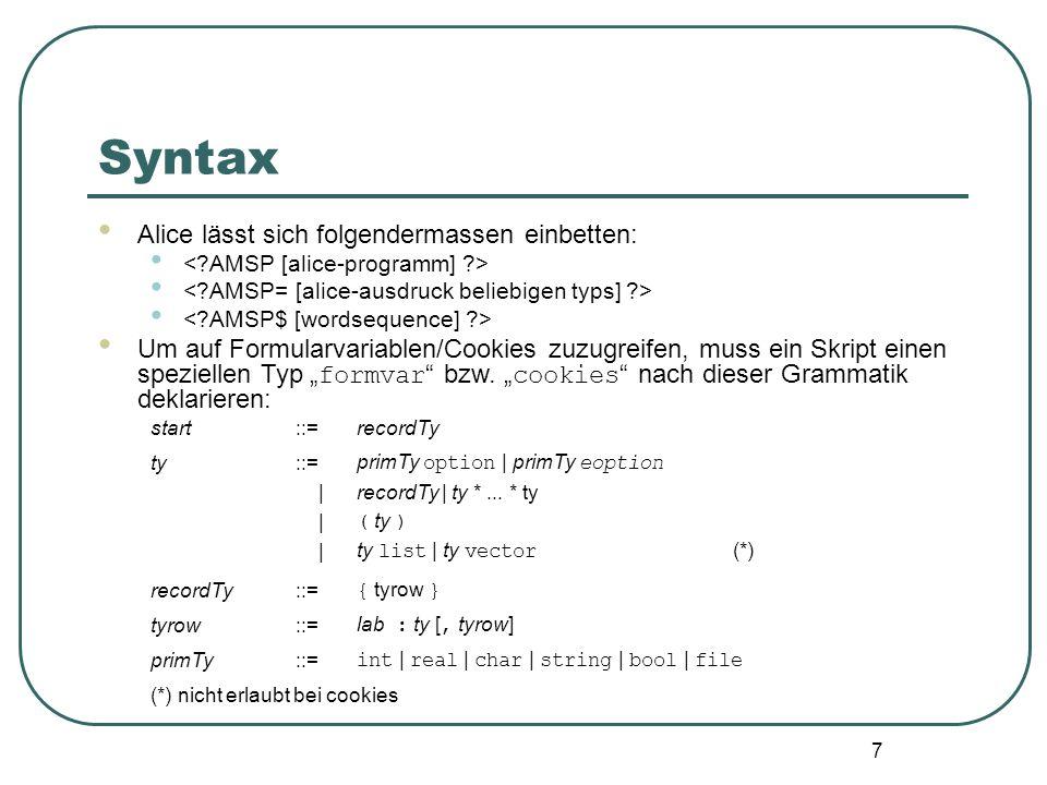 Syntax Alice lässt sich folgendermassen einbetten: