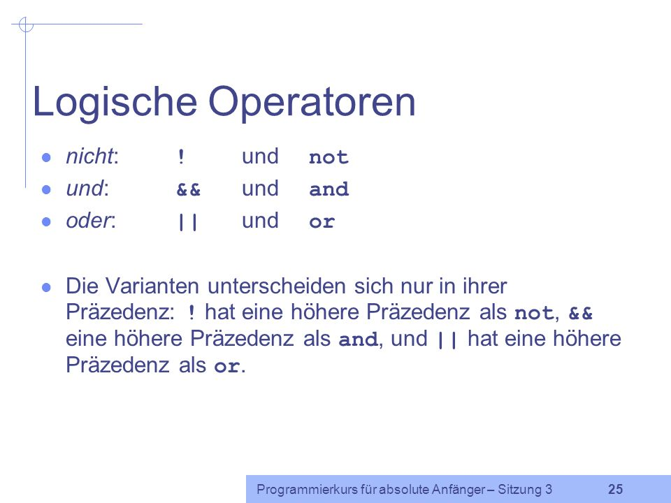 Logische Operatoren nicht: ! und not und: && und and oder: || und or