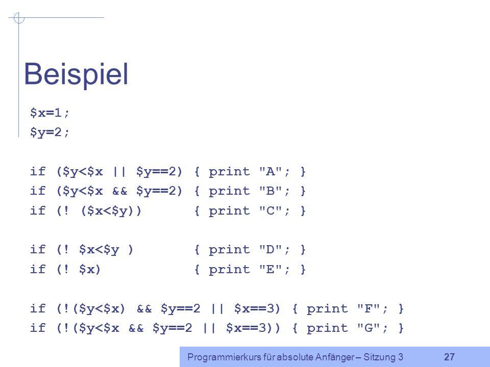 Beispiel $x=1; $y=2; if ($y<$x || $y==2) { print A ; }
