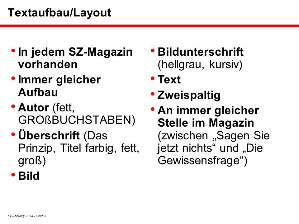 Textaufbau/Layout In jedem SZ-Magazin vorhanden. Immer gleicher Aufbau. Autor (fett, GROßBUCHSTABEN)