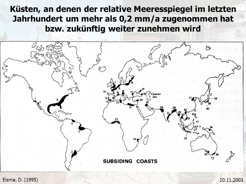 Küsten, an denen der relative Meeresspiegel im letzten Jahrhundert um mehr als 0,2 mm/a zugenommen hat bzw. zukünftig weiter zunehmen wird