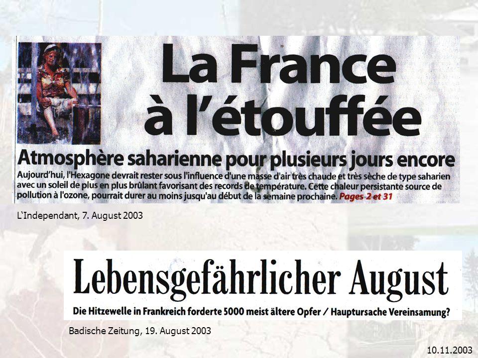 L'Independant, 7. August 2003 Badische Zeitung, 19. August 2003 10.11.2003